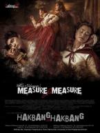 Measure for Measure/ Hakbang sa Hakbang opens on 8/20 - 9/7, 2014